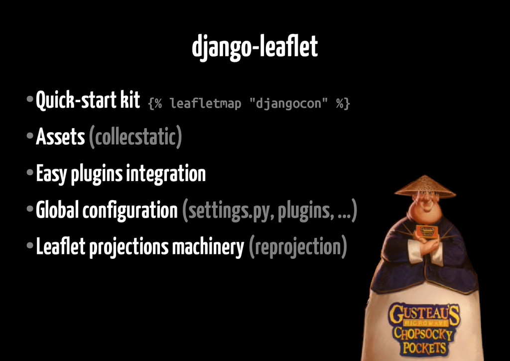 django-leaflet ● Quick-start kit {% leafletmap ...