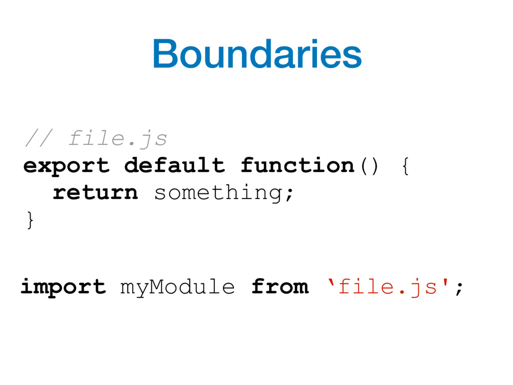 import myModule from 'file.js'; // file.js expo...