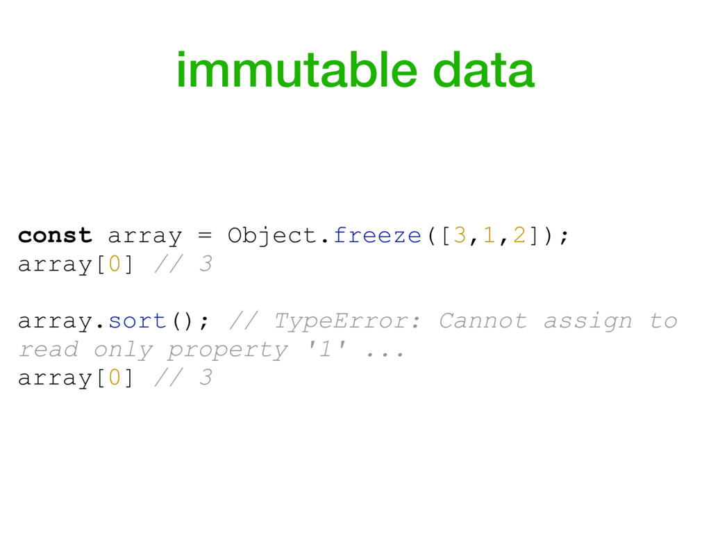 immutable data const array = Object.freeze([3,1...