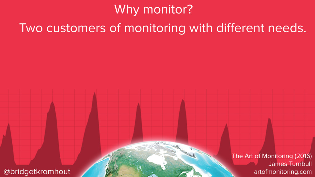 @bridgetkromhout Why monitor? Two customers of ...