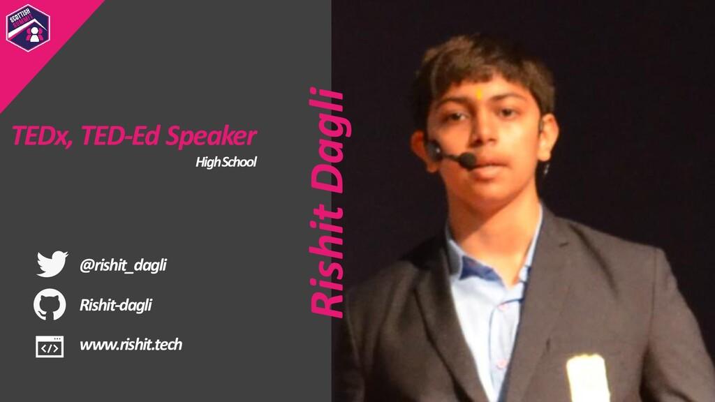 TEDx, TED-Ed Speaker High School Rishit Dagli @...