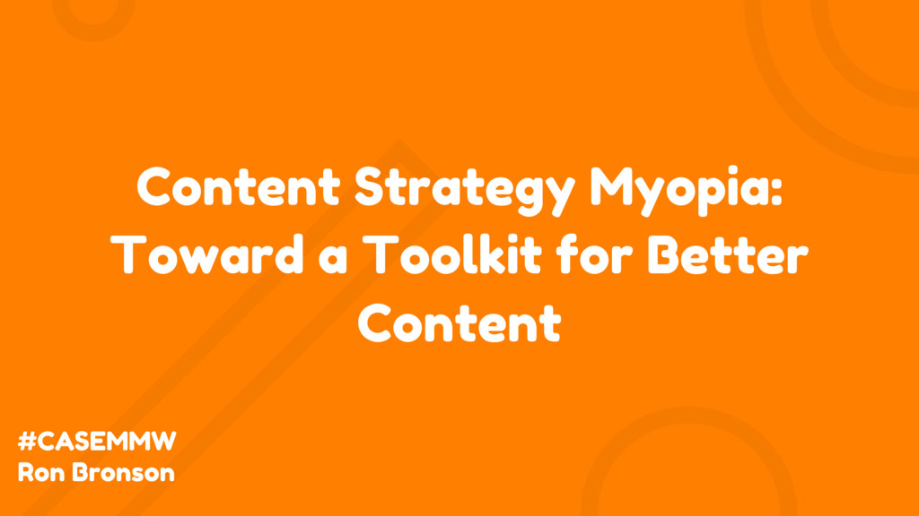Content Strategy Myopia: Toward a Toolkit for B...