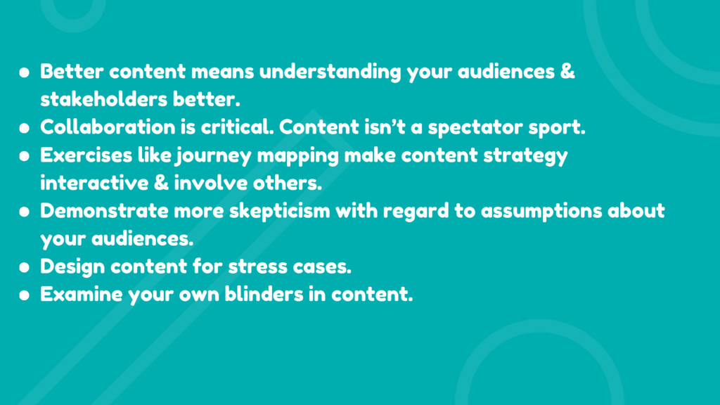 ● Better content means understanding your audie...