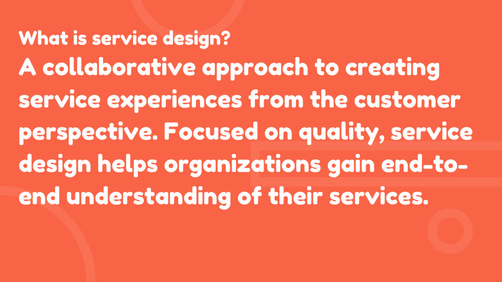 What is service design? A collaborative approac...