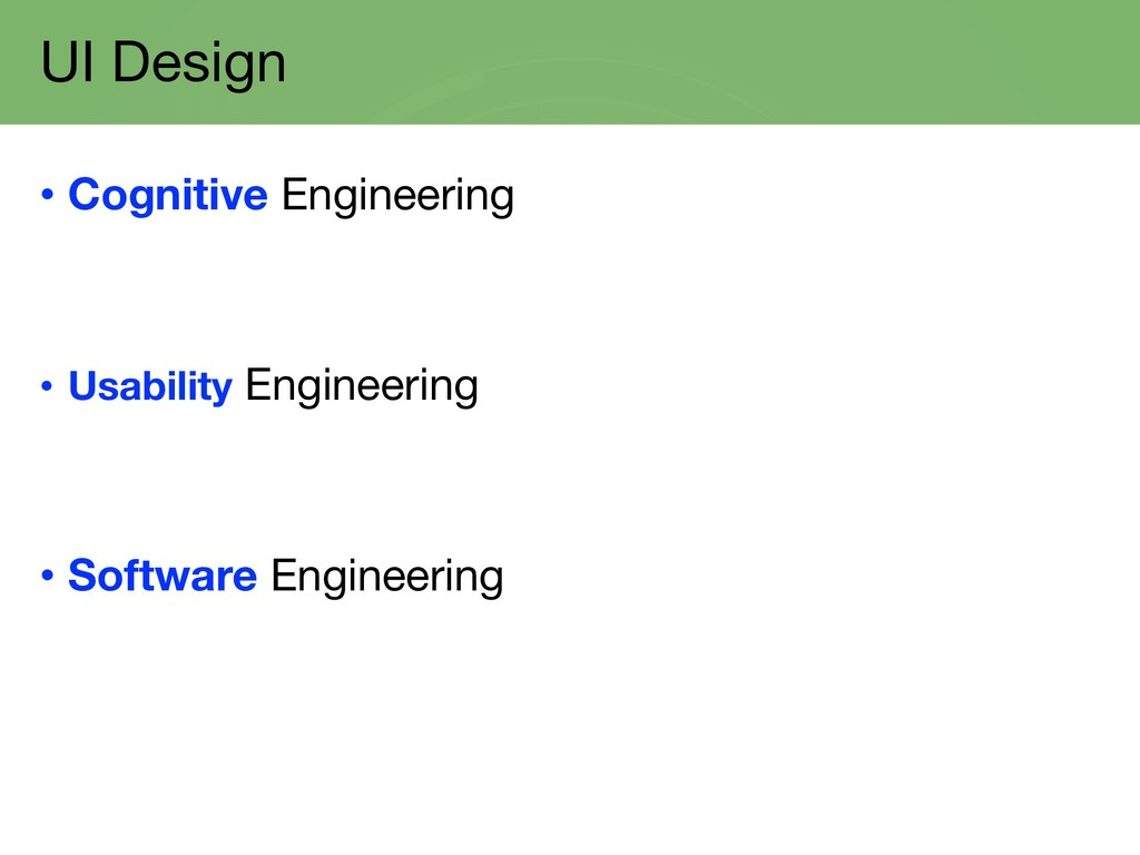 UI Design • Cognitive Engineering • Usability E...