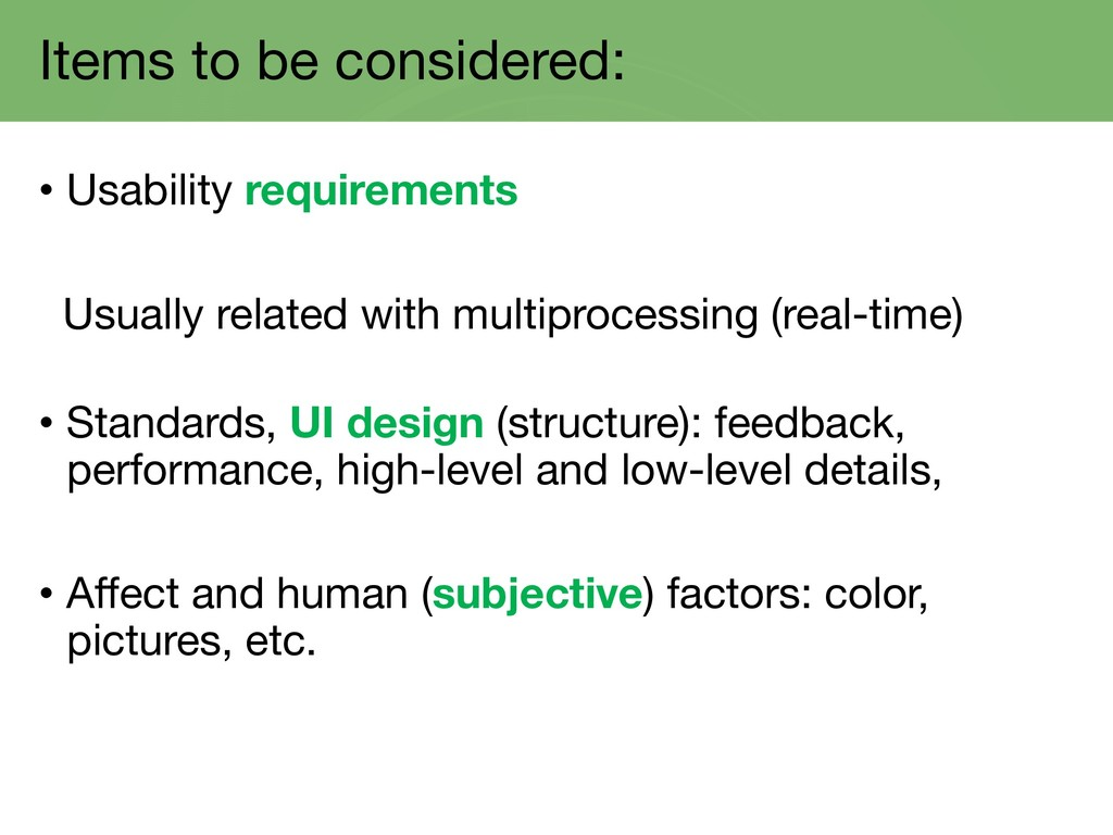 Items to be considered: • Usability requirement...
