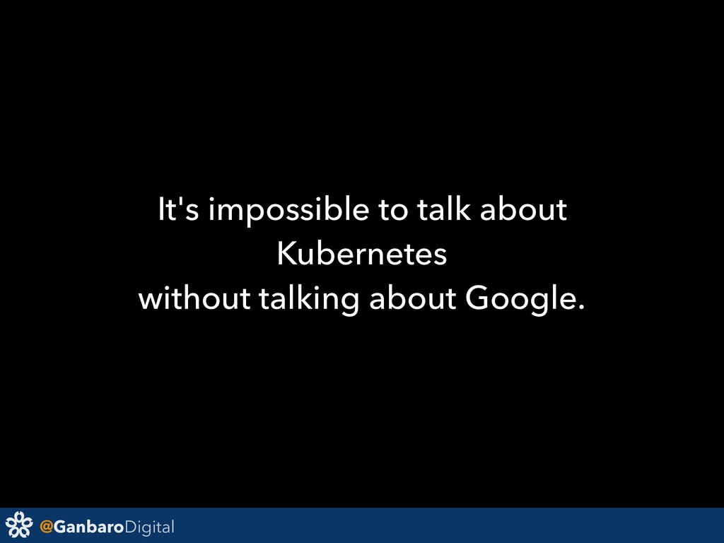 @GanbaroDigital It's impossible to talk about K...