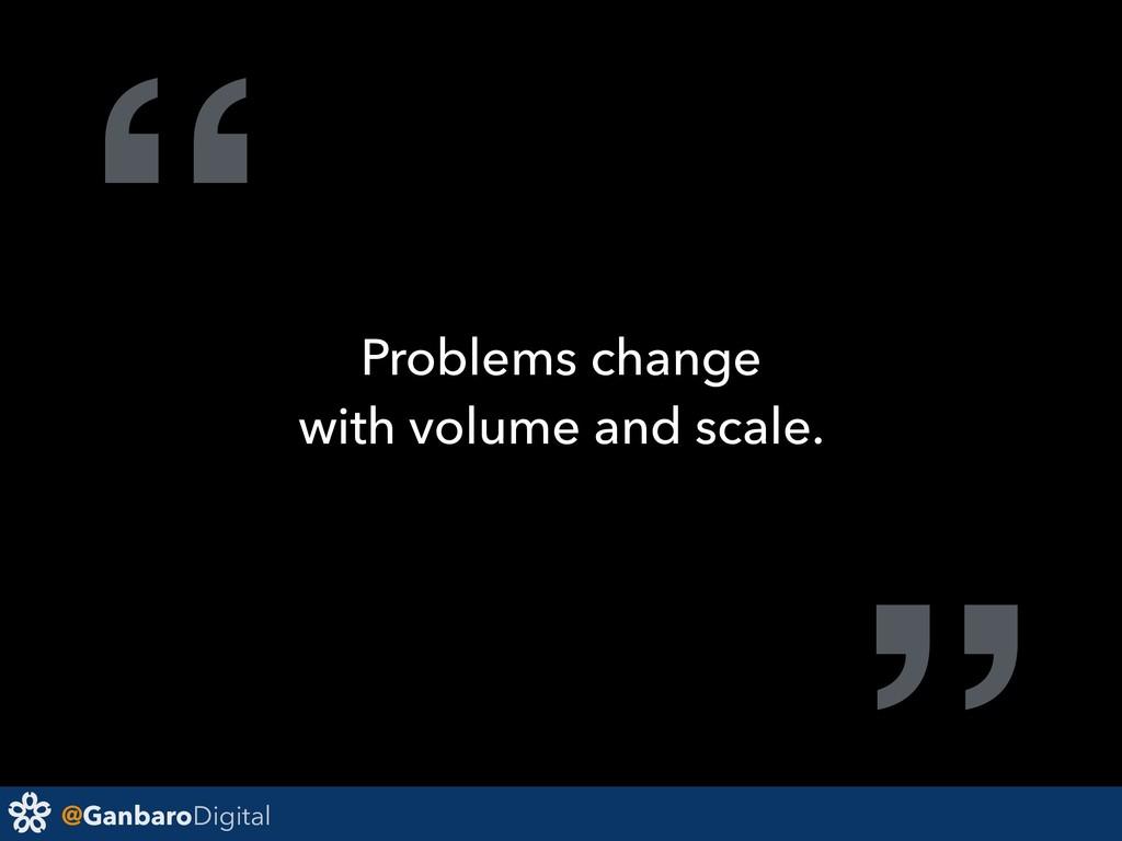 "@GanbaroDigital "" Problems change with volume a..."