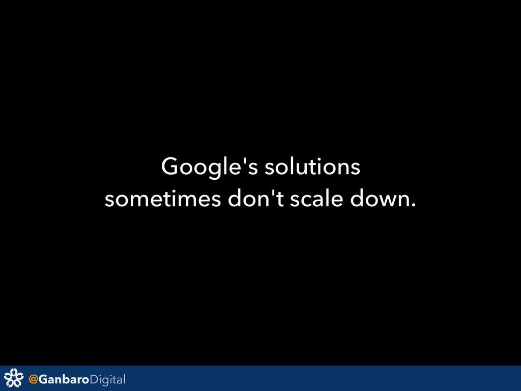 @GanbaroDigital Google's solutions sometimes do...