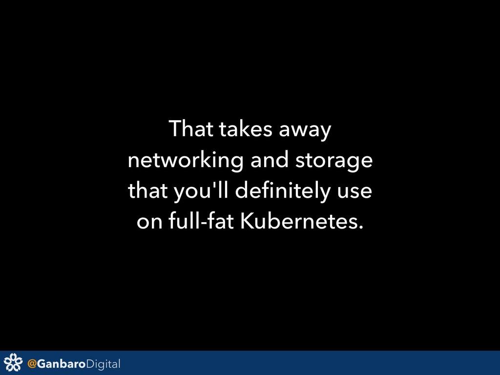 @GanbaroDigital That takes away networking and ...
