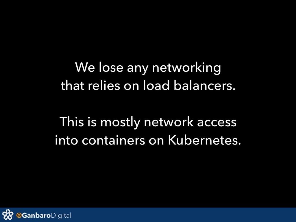 @GanbaroDigital We lose any networking that rel...