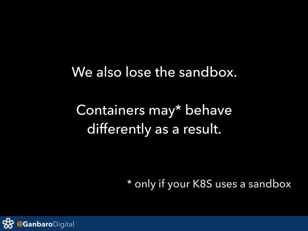@GanbaroDigital We also lose the sandbox. Conta...