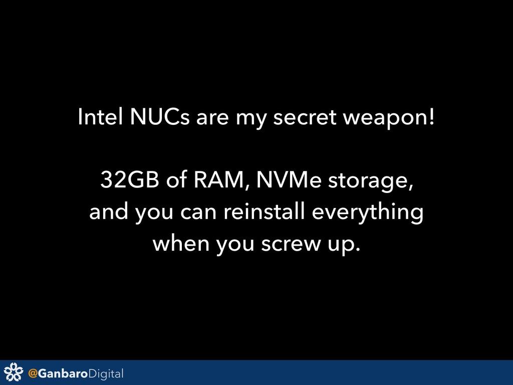 @GanbaroDigital Intel NUCs are my secret weapon...