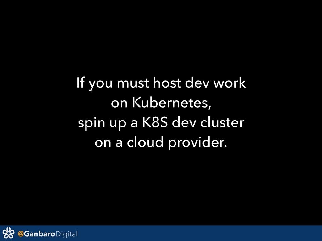 @GanbaroDigital If you must host dev work on Ku...