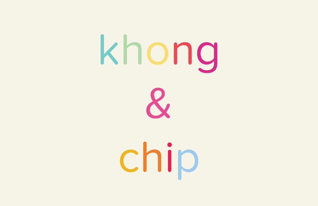 khong & chip