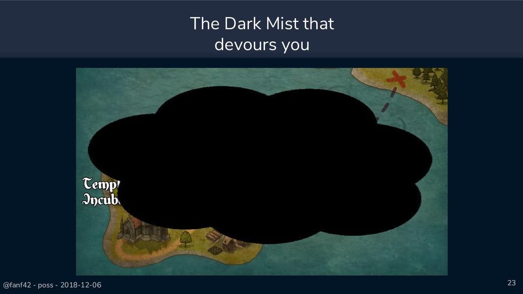 @fanf42 - poss - 2018-12-06 23 The Dark Mist th...