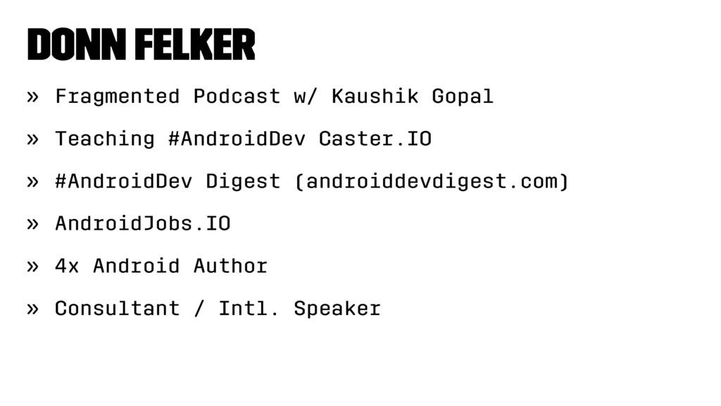 Donn Felker » Fragmented Podcast w/ Kaushik Gop...
