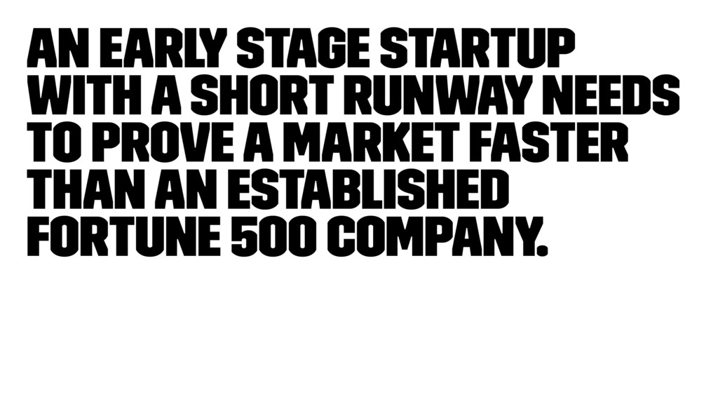 An early stage startup with a short runway need...