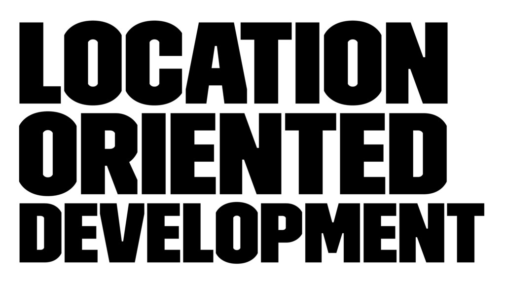 Location Oriented Development