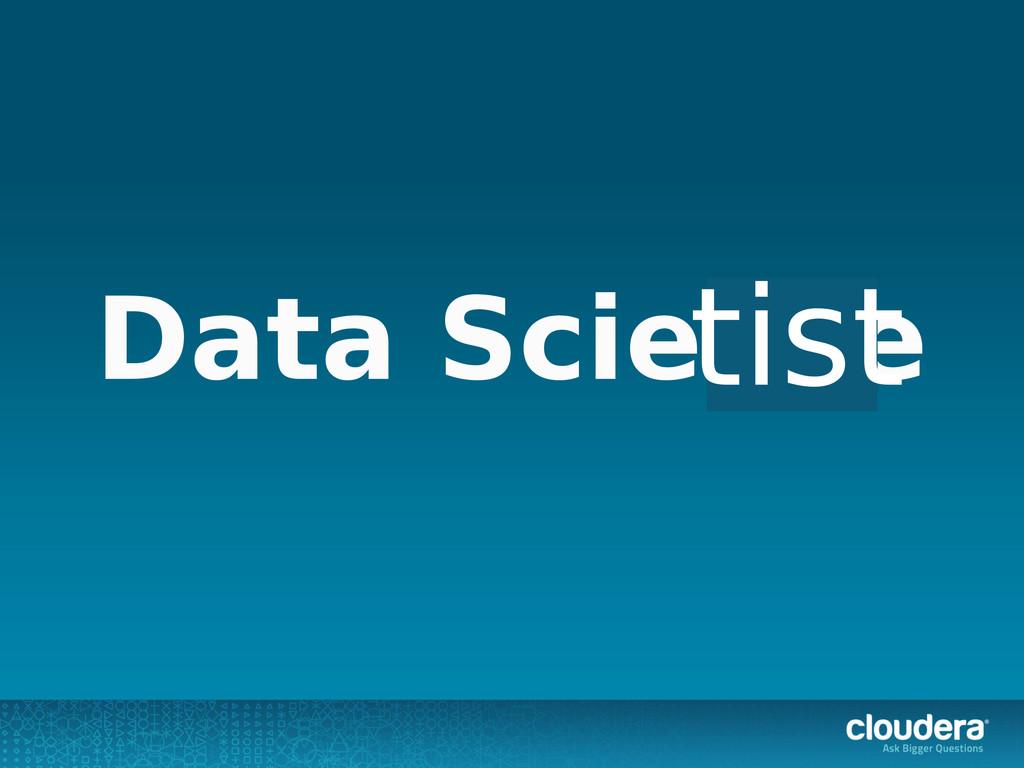 Data Science tist
