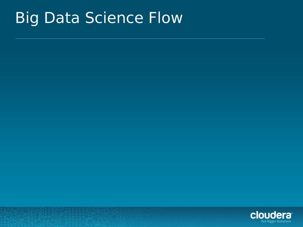 Big Data Science Flow