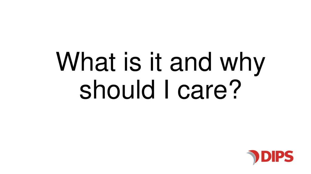 What is it and why should I care?