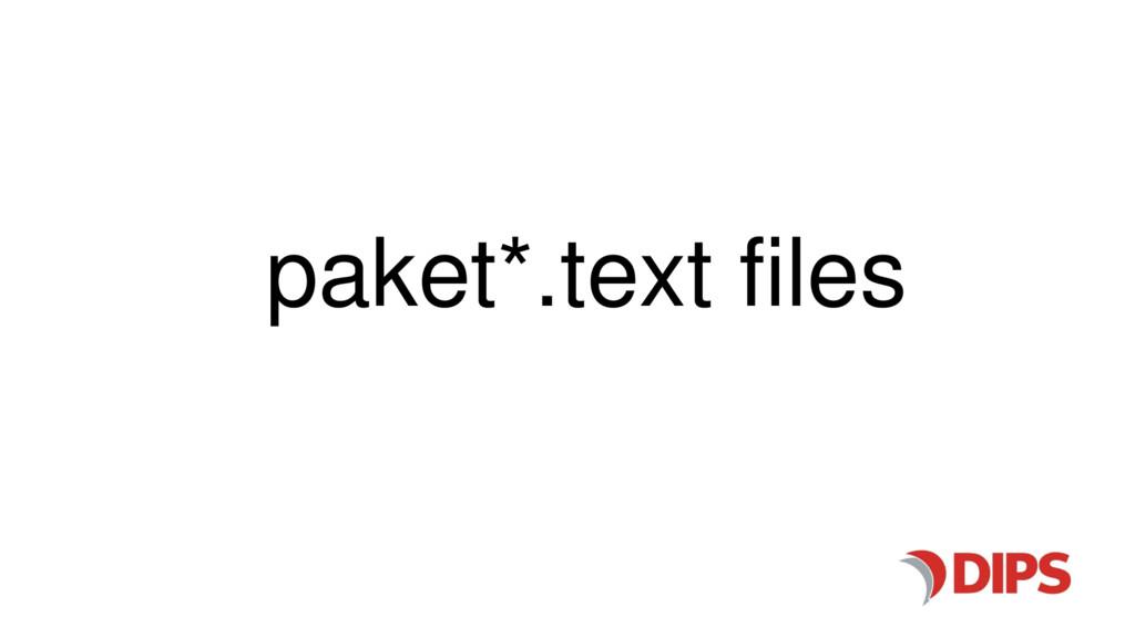 paket*.text files