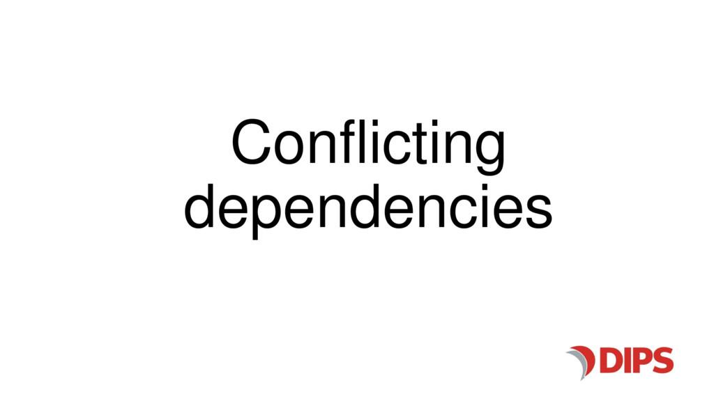 Conflicting dependencies