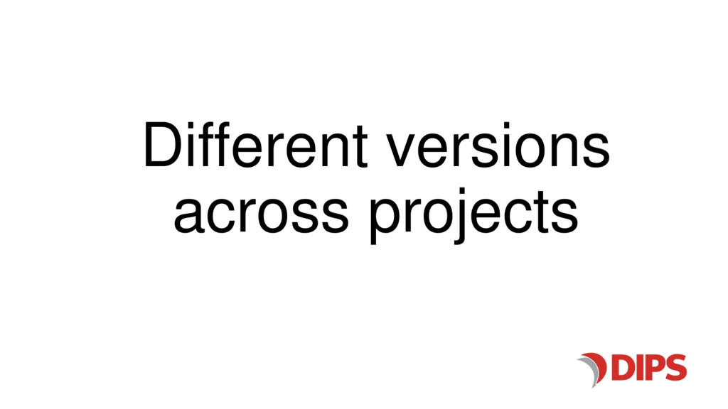 Different versions across projects