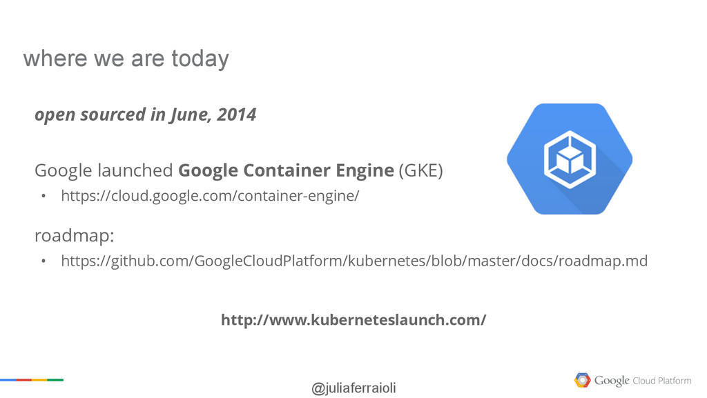 @juliaferraioli open sourced in June, 2014 Goog...