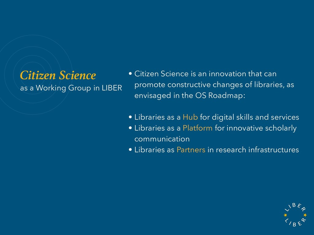 Citizen Science as a Working Group in LIBER • C...