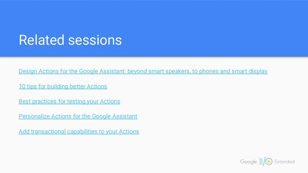 Related sessions Design Actions for the Google ...