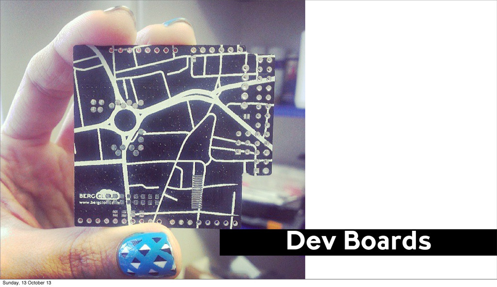 Dev Boards Sunday, 13 October 13