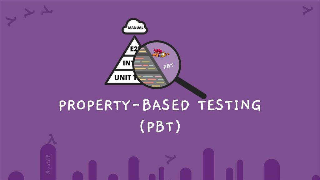 @yot88 PROPERTY-BASED TESTING (PBT) PBT