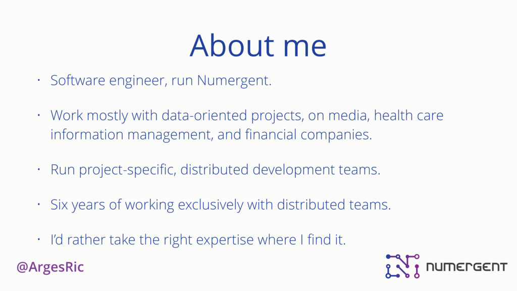 @ArgesRic About me • Software engineer, run Num...