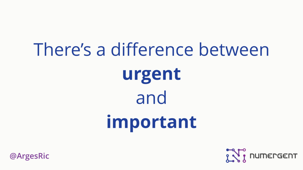 @ArgesRic There's a difference between urgent an...