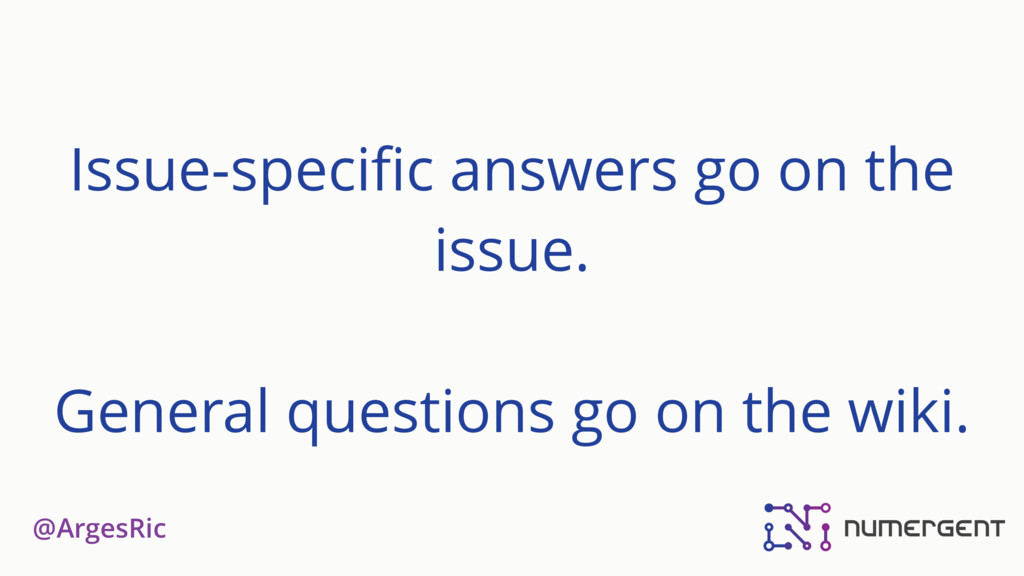 @ArgesRic Issue-specific answers go on the issue...