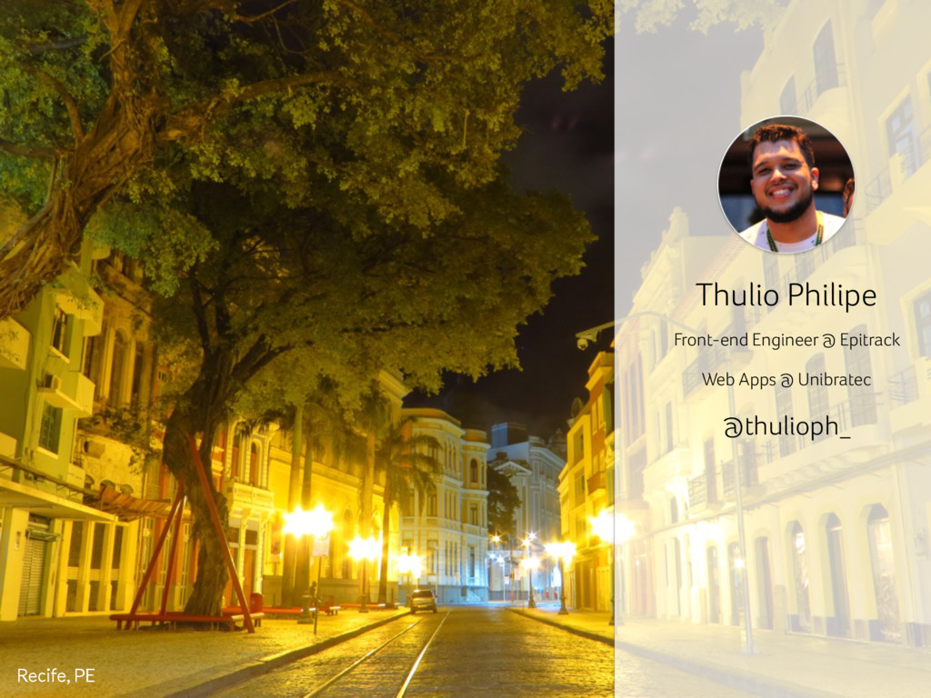 Recife, PE Front-end Engineer @ Epitrack Thulio...