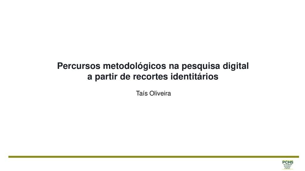 Percursos metodológicos na pesquisa digital a p...