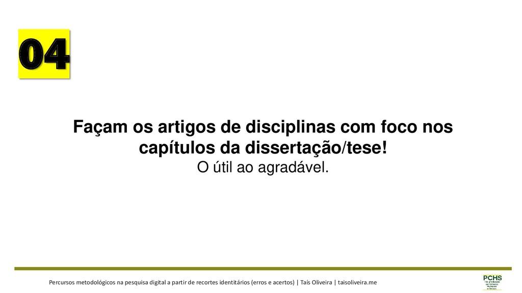 04 Façam os artigos de disciplinas com foco nos...