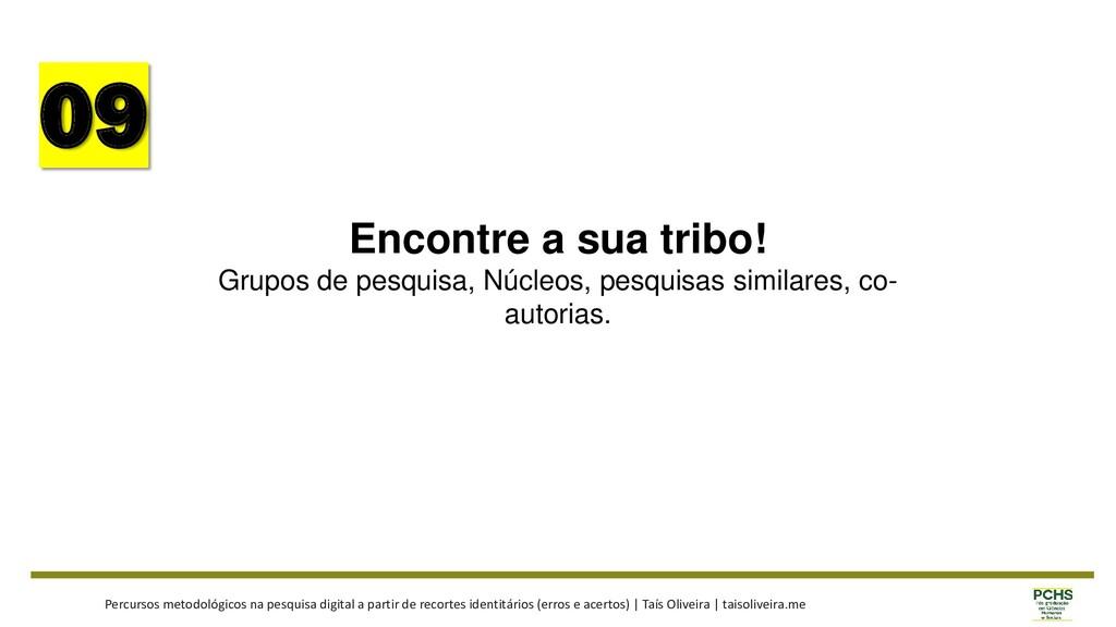 09 Encontre a sua tribo! Grupos de pesquisa, Nú...