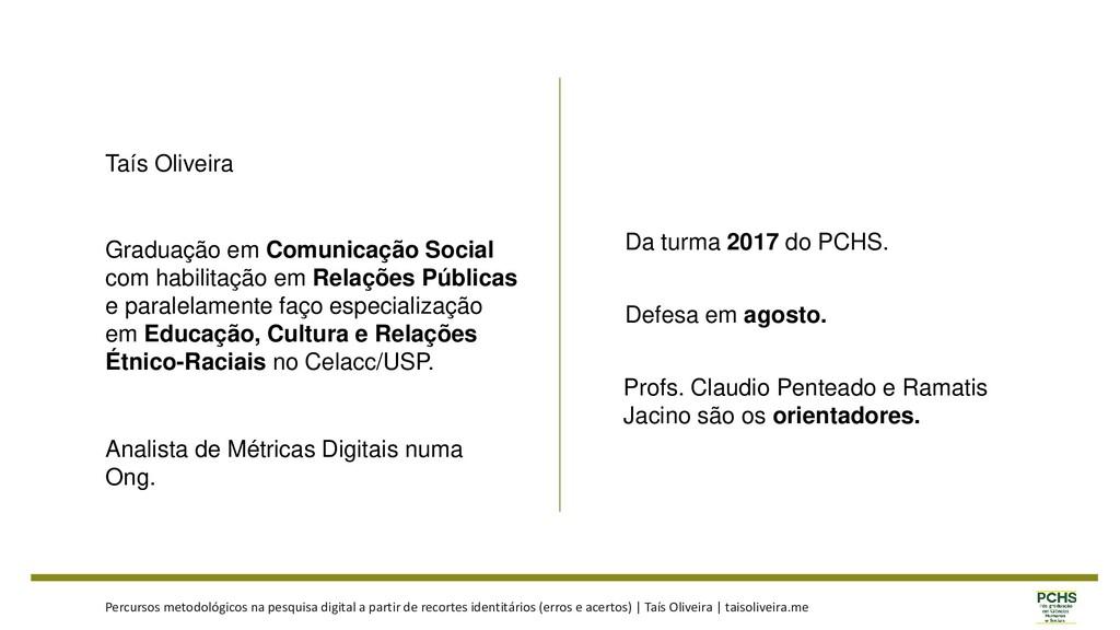 Taís Oliveira Graduação em Comunicação Social c...