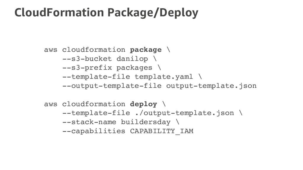 CloudFormation Package/Deploy aws cloudformatio...