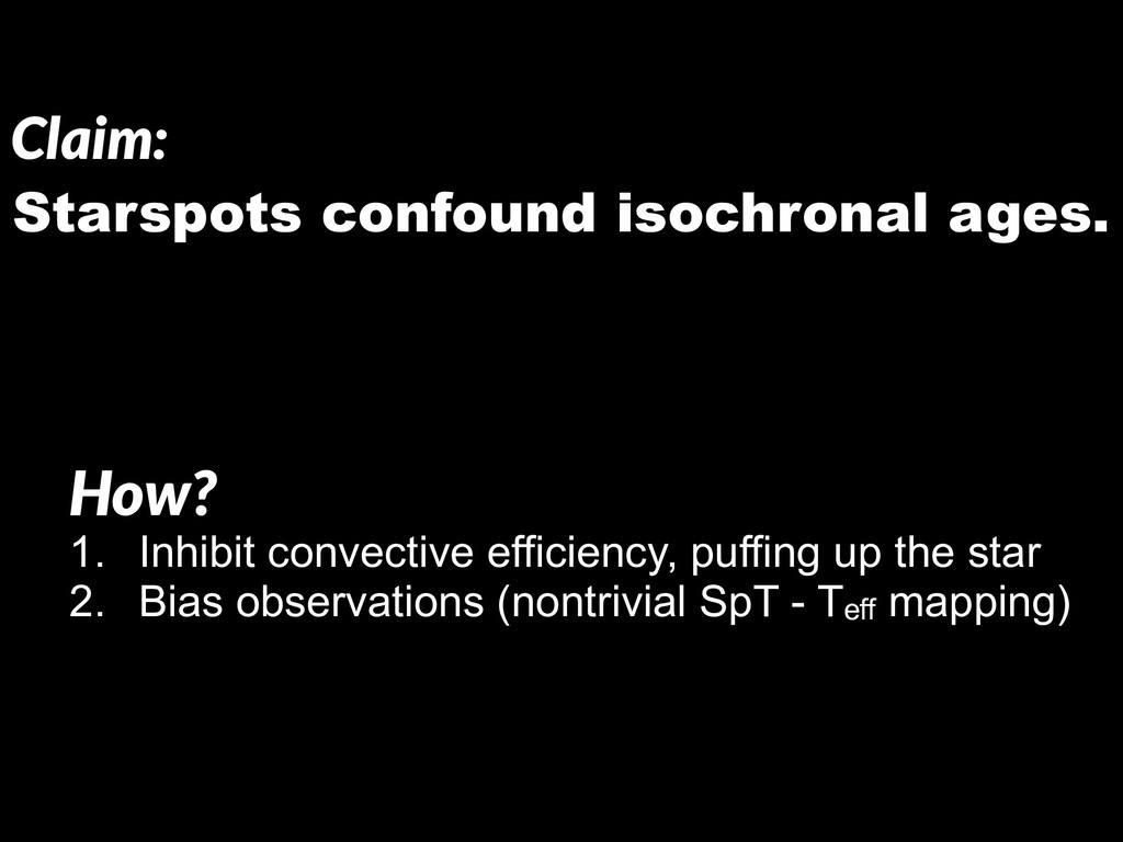 Claim: Starspots confound isochronal ages. How?...