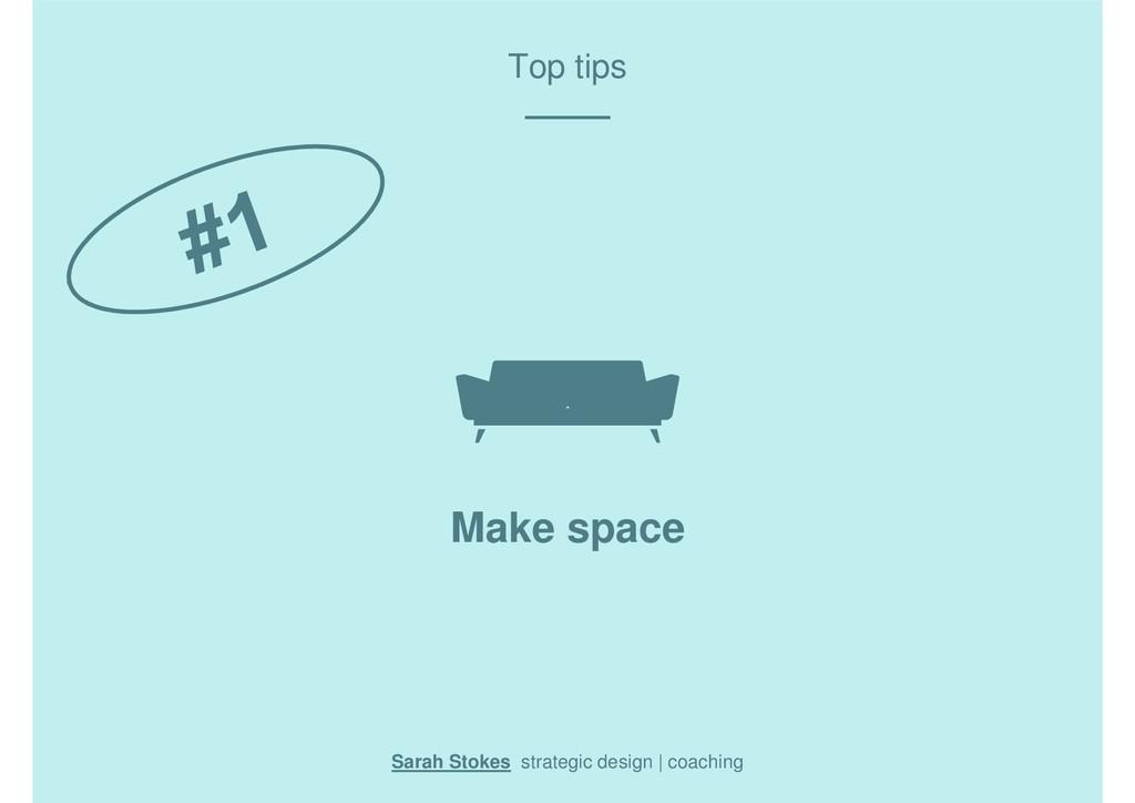 Top tips Sarah Stokes strategic design | coachi...