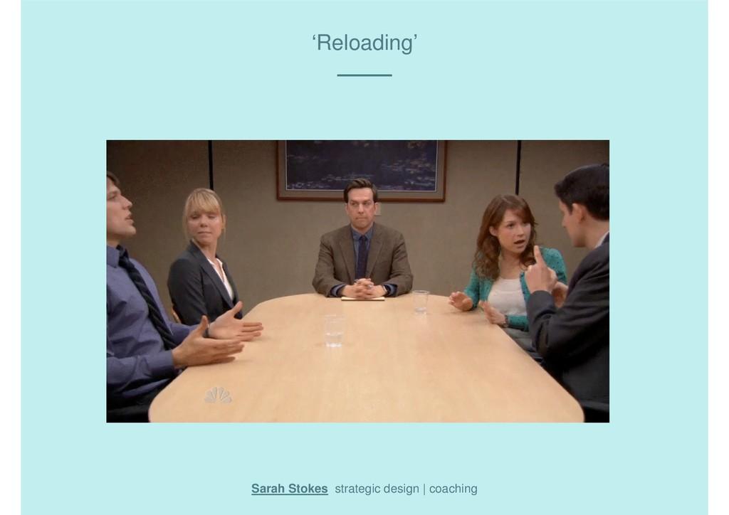 'Reloading' Sarah Stokes strategic design | coa...