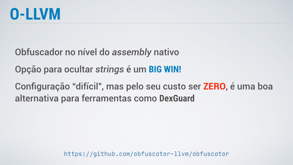 O-LLVM Obfuscador no nível do assembly nativo O...