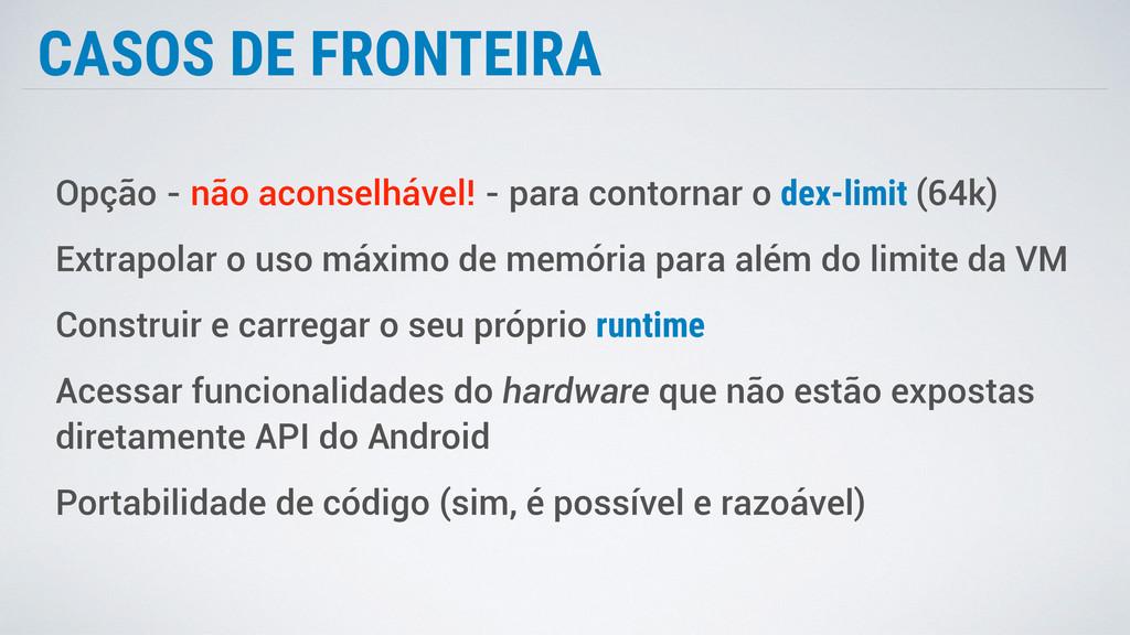 CASOS DE FRONTEIRA Opção - não aconselhável! - ...
