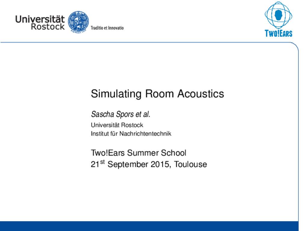 Simulating Room Acoustics Sascha Spors et al. U...