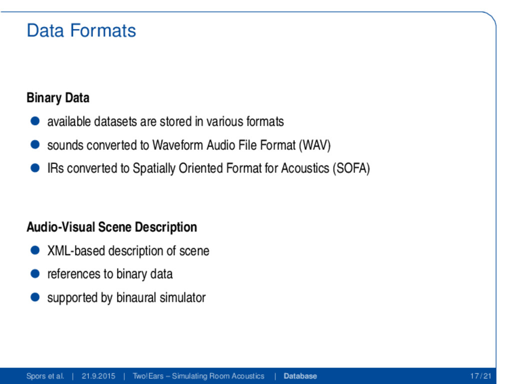 Data Formats Binary Data available datasets are...